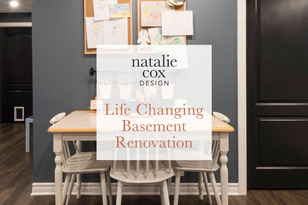 Life Changing Basement Renovation - Natalie Cox Design - Interior Decorator - Ottawa, ON
