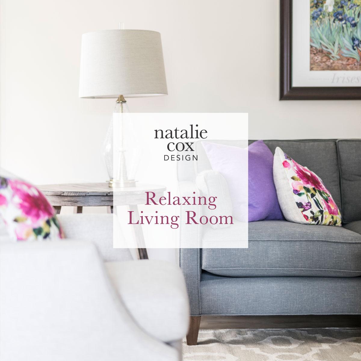 Relaxing Living Room - Natalie Cox Design - Interior Decorator - Ottawa, ON